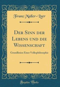 Der Sinn der Lebens und die Wissenschaft - Müller-Lyer, Franz
