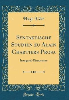 Syntaktische Studien zu Alain Chartiers Prosa - Eder, Hugo