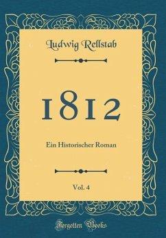 1812, Vol. 4 - Rellstab, Ludwig