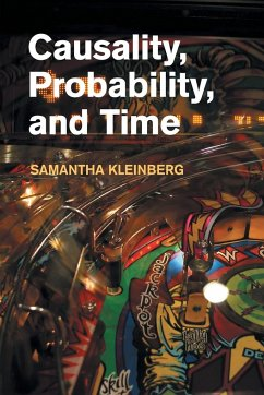 Causality, Probability, and Time - Kleinberg, Samantha (Stevens Institute of Technology, New Jersey)