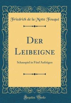 Der Leibeigne - Fouqué, Friedrich de la Motte