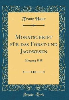 Monatschrift für das Forst-und Jagdwesen - Haur, Franz