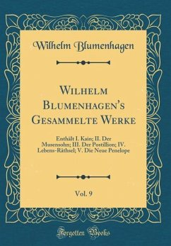 Wilhelm Blumenhagen's Gesammelte Werke, Vol. 9 - Blumenhagen, Wilhelm