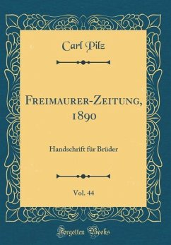 Freimaurer-Zeitung, 1890, Vol. 44 - Pilz, Carl