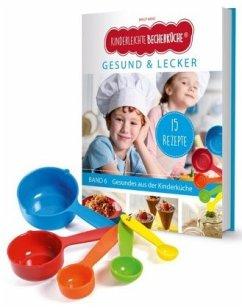 Kinderleichte Becherküche - Gesund & Lecker (Band 6). Mit Messbecher-Set - Wenz, Birgit