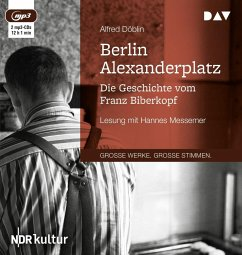 Berlin Alexanderplatz. Die Geschichte vom Franz Biberkopf, 2 MP3-CD - Döblin, Alfred