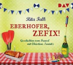 Eberhofer, zefix! Geschichten vom Franzl, 1 Audio-CD - Falk, Rita