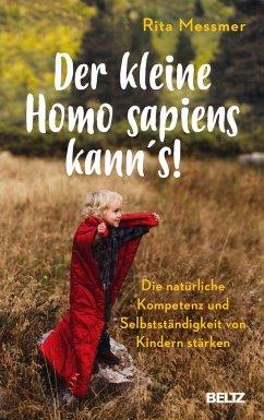Der kleine Homo sapiens kann's! - Messmer, Rita