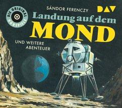 Landung auf dem Mond und weitere Abenteuer, 1 Audio-CD - Ferenczy, Sándor