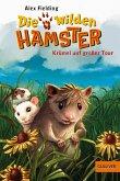 Krümel auf großer Tour / Die wilden Hamster Bd.1