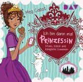 Ich bin dann mal Prinzessin - Chaos, Kekse und königliche Cousinen, 2 Audio-CDs