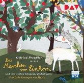 Das Märchen vom Einhorn und vier weitere klingende Bilderbücher, 1 Audio-CD