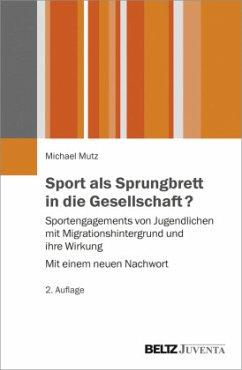 Sport als Sprungbrett in die Gesellschaft? - Mutz, Michael