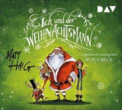 Ich und der Weihnachtsmann, 4 Audio-CDs - Haig, Matt