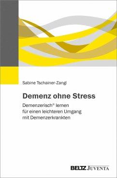 Demenz ohne Stress - Tschainer-Zangl, Sabine