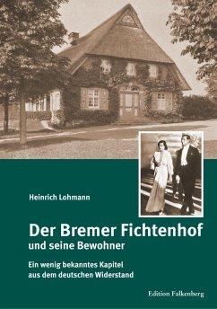 Der Bremer Fichtenhof und seine Bewohner - Lohmann, Heinrich
