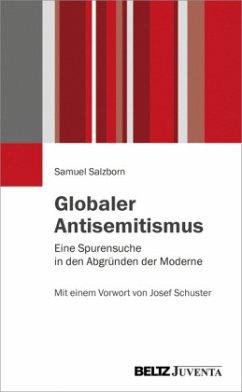 Globaler Antisemitismus - Salzborn, Samuel