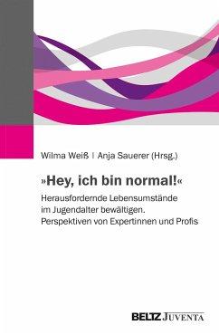 »Hey, ich bin normal!«