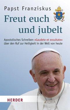 Freut euch und jubelt (eBook, ePUB) - (Papst), Franziskus