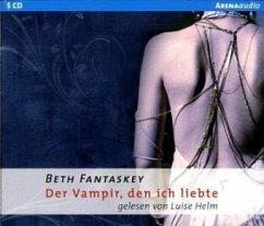 Der Vampir, den ich liebte, 5 Audio-CDs (Mängelexemplar) - Fantaskey, Beth
