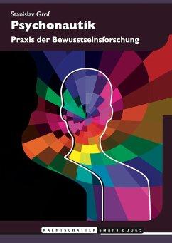 Psychonautik (eBook, ePUB) - Grof, Stanislav