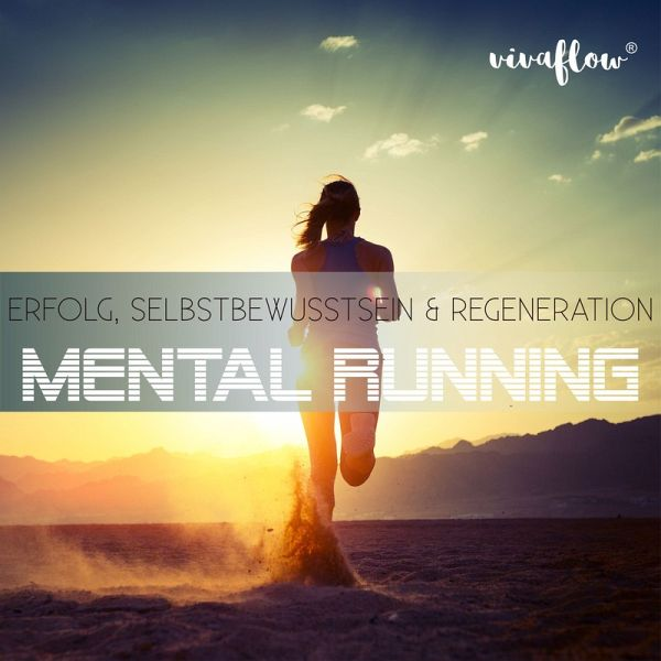 Mental Running - Erfolg, Selbstbewusstsein & Regeneration (MP3-Download) - Schütz, Katja
