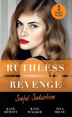 Ruthless Revenge: Sinful Seduction: Demetriou Demands His Child / Olivero´s Outrageous Proposal / Rafael´s Contract Bride (Mills & Boon M&B) (eBook, ePUB)