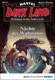 Nächte des Wahnsinns / Dark Land Bd.40 (eBook, ePUB)