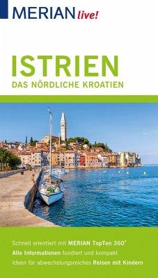 MERIAN live! Reiseführer Istrien Das nördliche Kroatien (eBook, ePUB) - Hinze, Peter