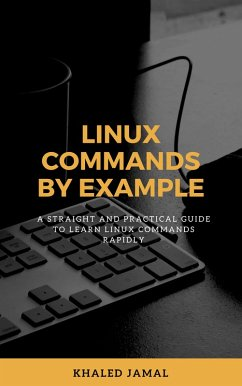 Linux Commands By Example (eBook, ePUB)