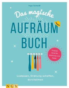 Das magische Aufräumbuch (eBook, ePUB) - Scheidt, Inga