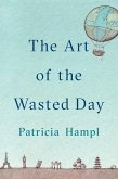 The Art of the Wasted Day (eBook, ePUB)
