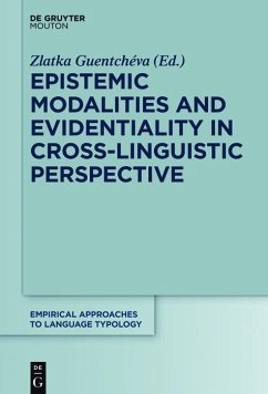 Epistemic Modalities and Evidentiality in Cross-Linguistic Perspective (eBook, ePUB)