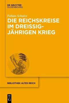 Die Reichskreise im Dreißigjährigen Krieg (eBook, ePUB) - Schulze, Fabian