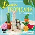 Lama Tropicana - Das Häkelbuch