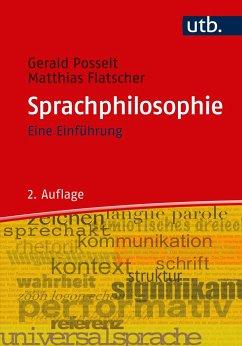 Sprachphilosophie - Posselt, Gerald; Flatscher, Matthias