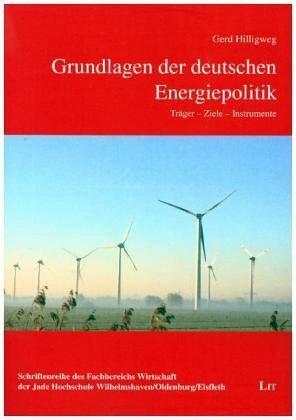 Grundlagen der deutschen Energiepolitik - Hilligweg, Gerd