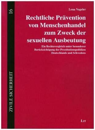 Rechtliche Prävention von Menschenhandel zum Zweck der sexuellen Ausbeutung - Vogeler, Lena