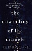The Unwinding of the Miracle (eBook, ePUB)