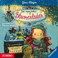 Ein zauberhafter Adventskalender / Der magische Blumenladen (1 Audio-CD) - Mayer, Gina
