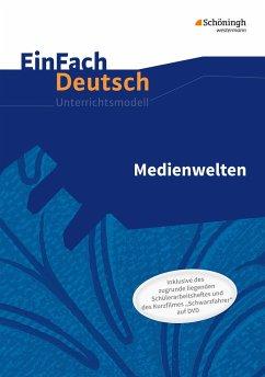 Medienwelten. EinFach Deutsch - Unterrichtsmodelle und Arbeitshefte - Mersiowsky, Christine