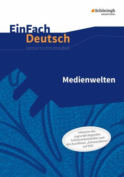 Medienwelten: Unterrichtsmodell - EinFach Deutsch - Unterrichtsmodelle und Arbeitshefte - Mersiowsky, Christine