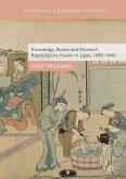 Knowledge, Power, and Women's Reproductive Health in Japan, 1690-1945 (eBook, PDF)