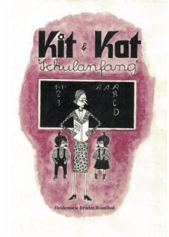 Kit & Kat, Schulanfang - Bruder-Rossilhol, Heidemarie