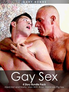 Gay Sex: 4 Story Bundle Pack Hard Hot and Nasty...