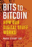 Bits to Bitcoin: How Our Digital Stuff Works