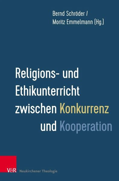 Religions- und Ethikunterricht zwischen Konkurrenz und Kooperation