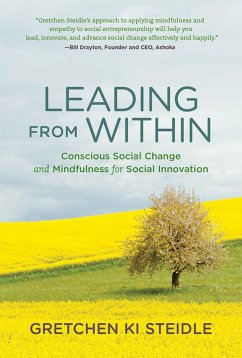 Leading from Within: Conscious Social Change and Mindfulness for Social Innovation - Steidle, Gretchen Ki
