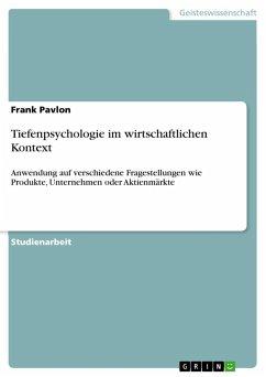 Tiefenpsychologie im wirtschaftlichen Kontext - Pavlon, Frank
