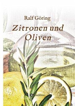 Zitronen und Oliven - Göring, Ralf